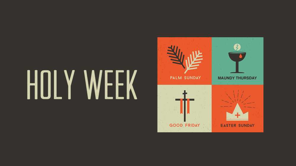Holy Week & Easter 2017