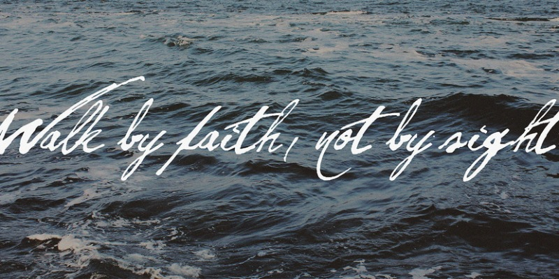 Walk by Faith not by Sight. A letter to people of faith.